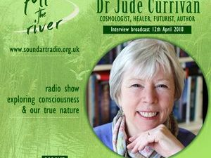 Interview with Dr Jude Currivan on the Nature of Reality